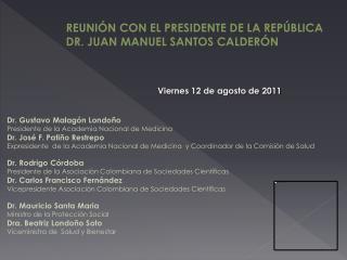 REUNI N CON EL PRESIDENTE DE LA REP BLICA DR. JUAN MANUEL SANTOS CALDER N