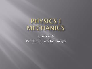 Physics  I Mechanics