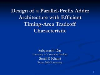 Design of a Parallel-Prefix Adder Architecture with Efficient Timing-Area Tradeoff Characteristic