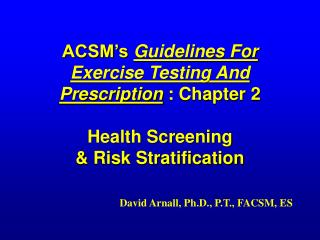 ACSM s Guidelines For Exercise Testing And Prescription : Chapter 2  Health Screening  Risk Stratification