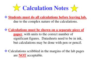 Students must do all calculations before leaving lab,