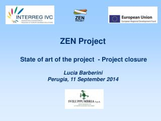 ZEN Project State of art of the project  - Project closure  Lucia Barberini