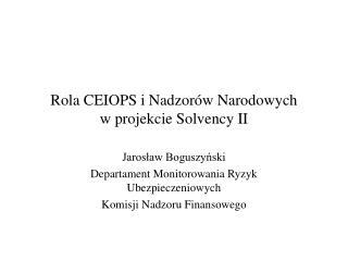 Rola CEIOPS i Nadzorów Narodowych w projekcie Solvency II
