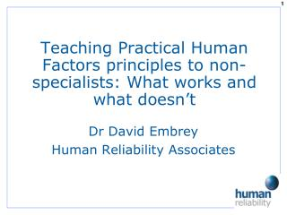 Teaching Practical Human Factors principles to non-specialists: What works and what doesn't