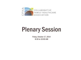 Plenary Session Friday, October 17, 2014 8:30 to 10:00 AM