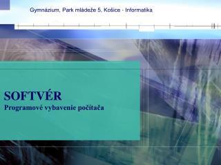SOFTV ÉR  Programové vybavenie počítača