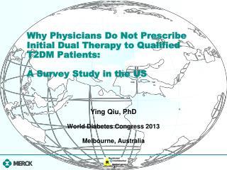Ying Qiu, PhD World Diabetes Congress 2013 Melbourne, Australia