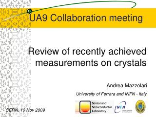 Review of recently achieved measurements on crystals