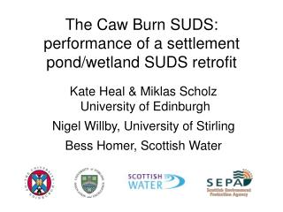 The Caw Burn SUDS: performance of a settlement pond/wetland SUDS retrofit