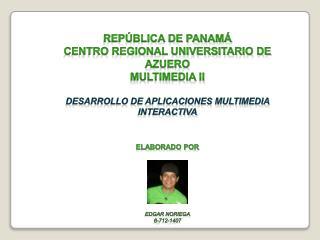 Rep�blica de panam� Centro regional universitario de azuero Multimedia  ii