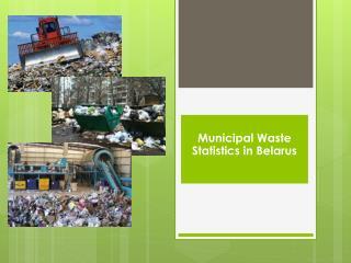 Municipal Waste Statistics in Belarus