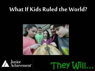 What If Kids Ruled the World?