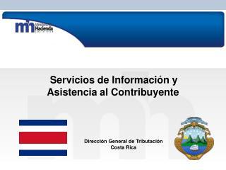 Subdirección de Información y Asistencia al Contribuyente Dirección de Servicio al Contribuyente