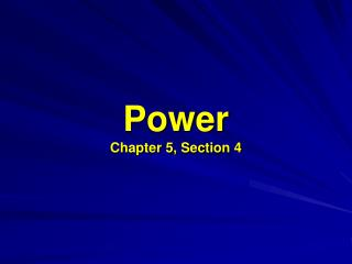 Power Chapter 5, Section 4