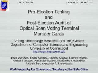 Pre-Election Testing and  Post-Election Audit of  Optical Scan Voting Terminal  Memory Cards
