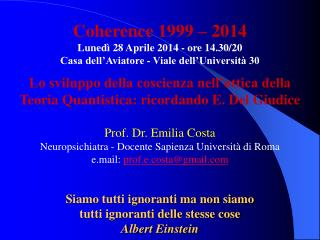 Coherence 1999 – 2014 Lunedì 28 Aprile 2014 - ore 14.30/20