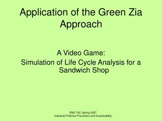 Application of the Green Zia Approach