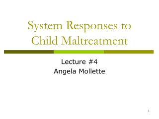 System Responses to Child Maltreatment