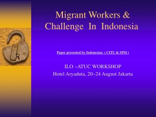 Migrant Workers & Challenge  In  Indonesia