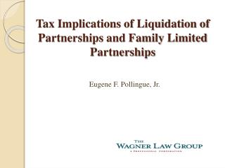 Tax Implications of Liquidation of Partnerships and Family Limited Partnerships