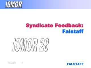 Syndicate Feedback:  Falstaff