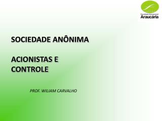 SOCIEDADE AN�NIMA ACIONISTAS E CONTROLE