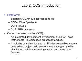 Lab 2. CCS Introduction Plateform :  Spartan 6/OMAP-138 coprocessing kid FPGA: Xilinx Spartan 6