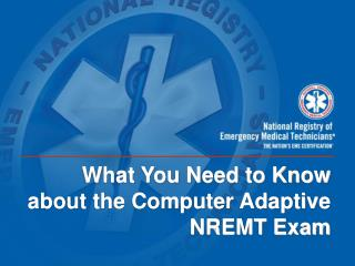 What You Need to Know about the Computer Adaptive NREMT Exam