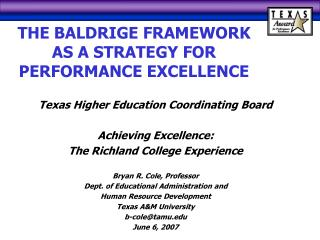 THE BALDRIGE FRAMEWORK AS A STRATEGY FOR PERFORMANCE EXCELLENCE