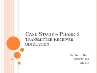 Case Study �  Phase 4  Transmitter Receiver Simulation