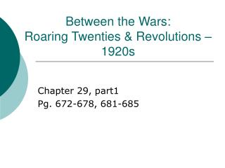 Between the Wars:  Roaring Twenties & Revolutions – 1920s