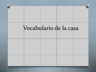 Vocabulario  de la casa