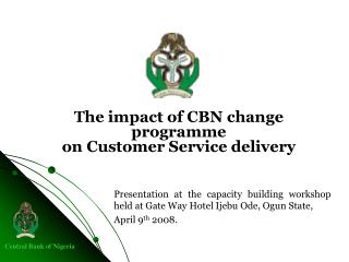The impact of CBN change programme on Customer Service delivery