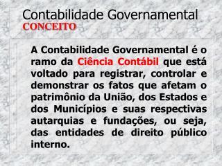 Contabilidade Governamental CONCEITO
