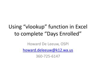 "Using ""vlookup"" function in Excel to complete ""Days Enrolled"""