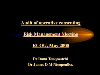 Audit of operative consenting  Risk Management Meeting  RCOG, May 2008