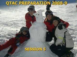 QTAC PREPARATION 2008-9