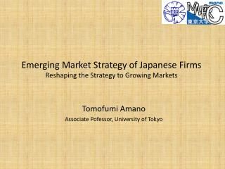 Emerging Market Strategy of Japanese Firms Reshaping the Strategy to Growing Markets