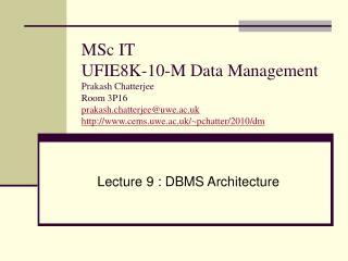 Lecture 9 : DBMS Architecture
