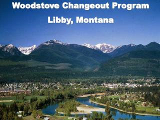 Woodstove  Changeout  Program Libby, Montana