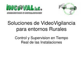 Soluciones de VideoVigilancia para entornos Rurales