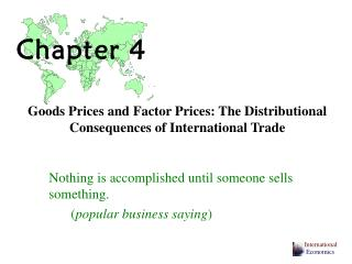 Goods Prices and Factor Prices: The Distributional Consequences of International Trade