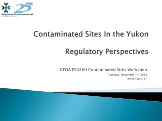 Contaminated Sites In the Yukon Regulatory Perspectives