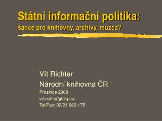 Státní informační politika:  šance pro knihovny, archivy, muzea?