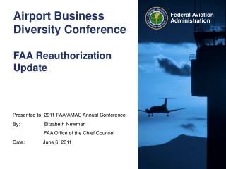 Airport Business Diversity Conference  FAA Reauthorization Update