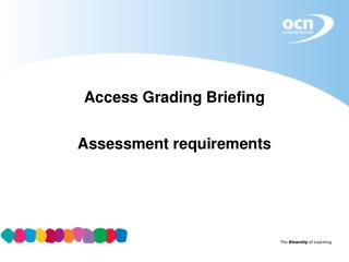 Access Grading Briefing Assessment requirements