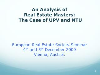 An Analysis of Real Estate Masters:  The Case of UPV and NTU