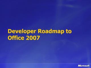 Developer Roadmap to Office 2007