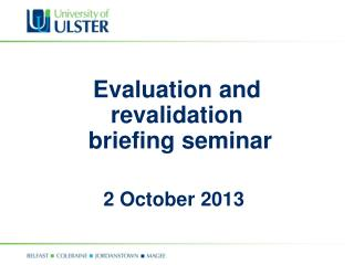 Evaluation and revalidation  briefing seminar