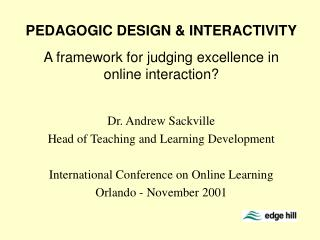 PEDAGOGIC DESIGN & INTERACTIVITY A framework for judging excellence in  online interaction?